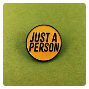Just a Person Enamel Pin